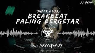 Download lagu BREAKBEAT PALING BERGETAR MP3