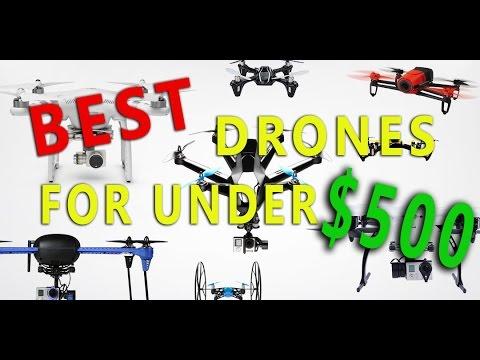 Top 5 Best Drones for 2017! (Under $500)