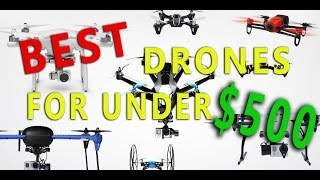 Top 5 Best Drones for 2017! (Under $500)