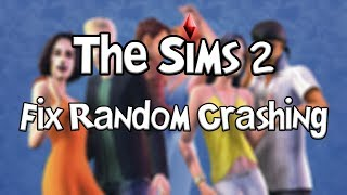 How To Fix The Sims 2 Crashing Randomly (4GB Patch)
