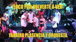 ♫♫Loco Por Volverte A Ver - Yahaira Plasencia y Orq. - Rompekokos