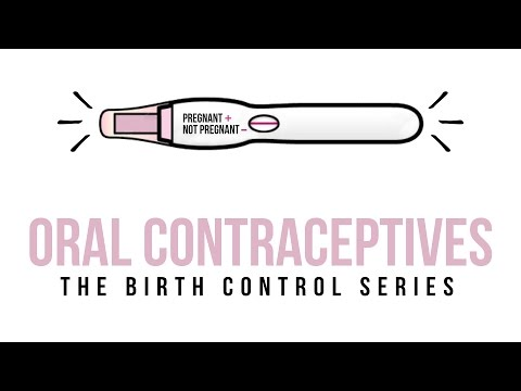 What You Need To Know About Oral Contraceptives | Birth Control 101