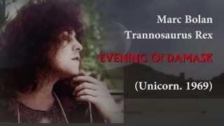 Marc Bolan/Tyrannosaurus Rex. Evening of Damask (Unicorn, 1969)