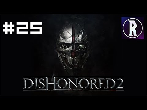 Dishonored 2: Corvo #25 - Death to the Empress, Part II