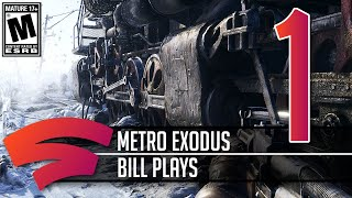 Metro Exodus - Part 1 - Let's Play Stadia Gameplay