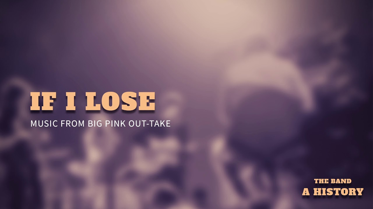 If I Lose The Band Music From Big Pink Out Take Youtube