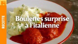 Recettes Delhaize €3 - Boulettes surprise à l'italienne