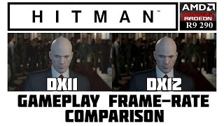 Hitman 2016 - R9 290 - DX11&12 - Frame-rate Comparison - Ultra 1080P