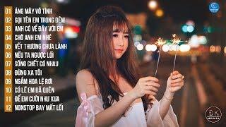 Liên Khúc Nhạc Remix Được Nghe Nhiều Nhất 2018 - Nonstop Việt Mix - LK Nhạc Trẻ Remix 2018