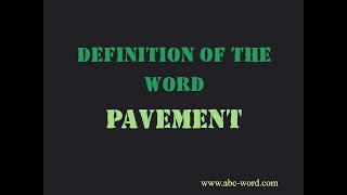 "Definition of the word ""Pavement"""