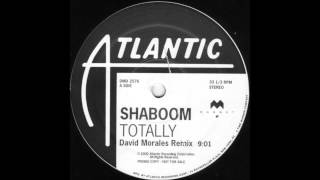 (2000) Shaboom - Totally [David Morales RMX]