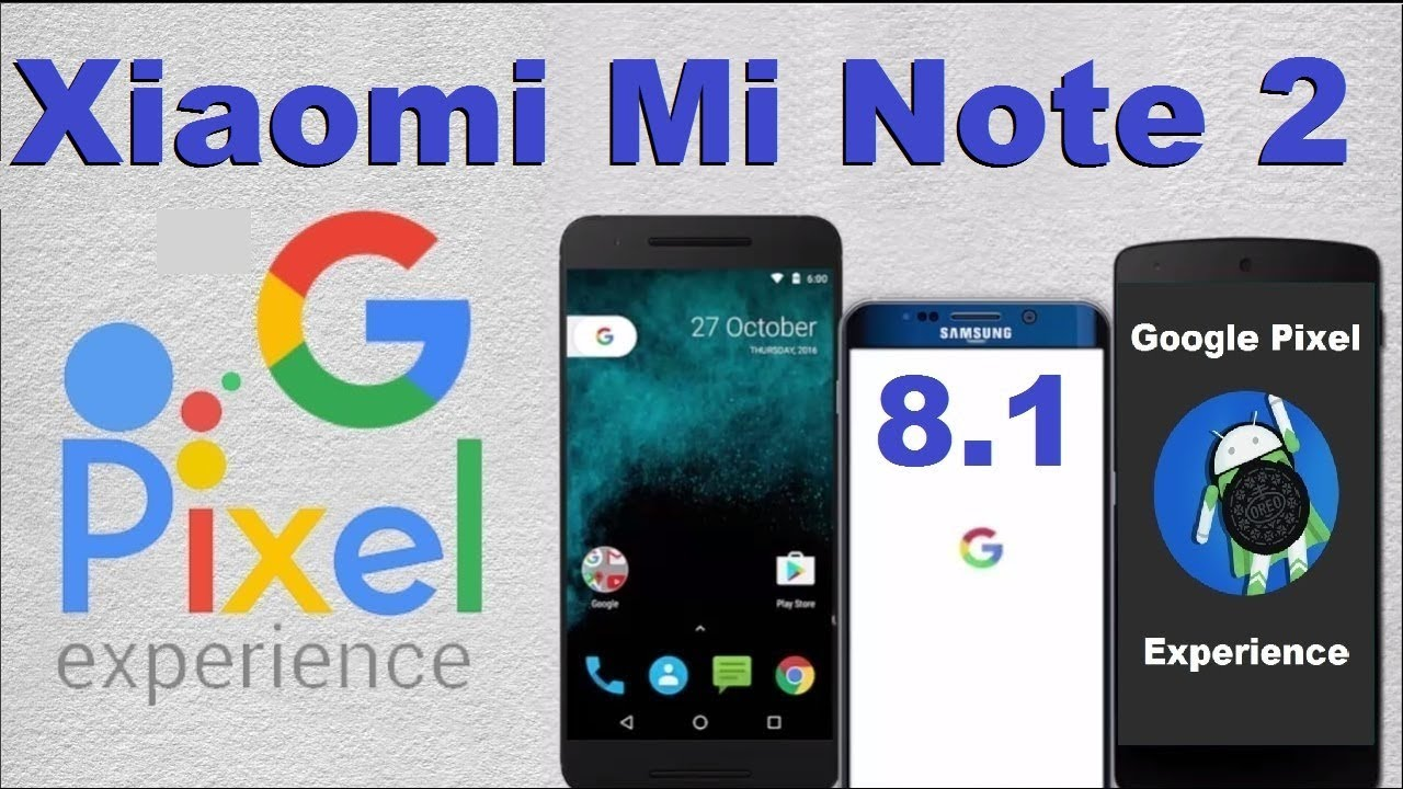 How to Update Android Oreo 8 1 PIXEL EXPERIENCE in Xiaomi Mi Note 2(Google  Official)