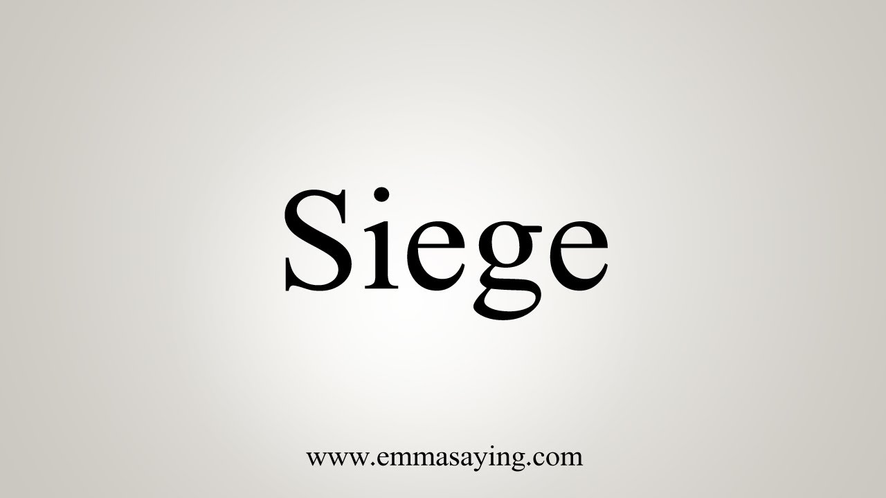 How To Say Siege