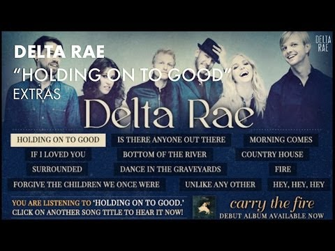 Delta Rae - Holding On To Good [EXTRAS]