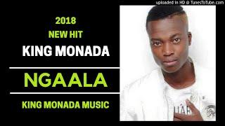 King Monada - Ngaala | New Hit 2018|