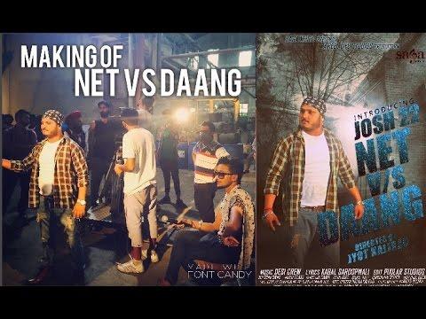 Making of Net vs Daang By Josh 22 ft. Desi Crew | Director Jyot Kalirao 2015