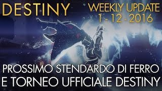 Destiny | Prossimo Stendardo di Ferro / Torneo Destiny | Weekly Update: 01/12/2016