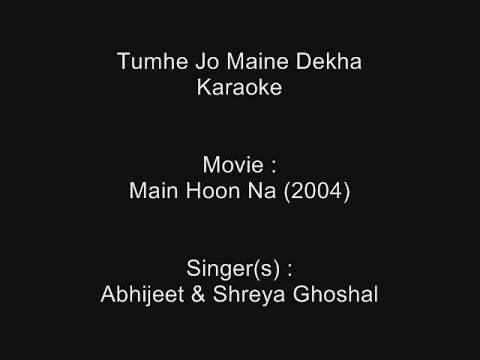 Tumhe Jo Maine Dekha - Karaoke - Main Hoon Na (2004) - Abhijeet & Shreya Ghoshal