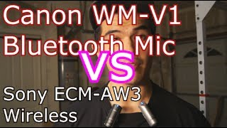 ryanpt tech canon wm v1 vs sony ecm aw3 bluetooth microphone test comparison