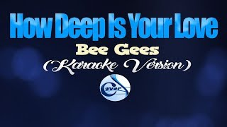 HOW DEEP IS YOUR LOVE - Bee Gees (KARAOKE VERSION)