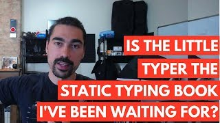 Is The Little Typer the static typing book I've been waiting for?