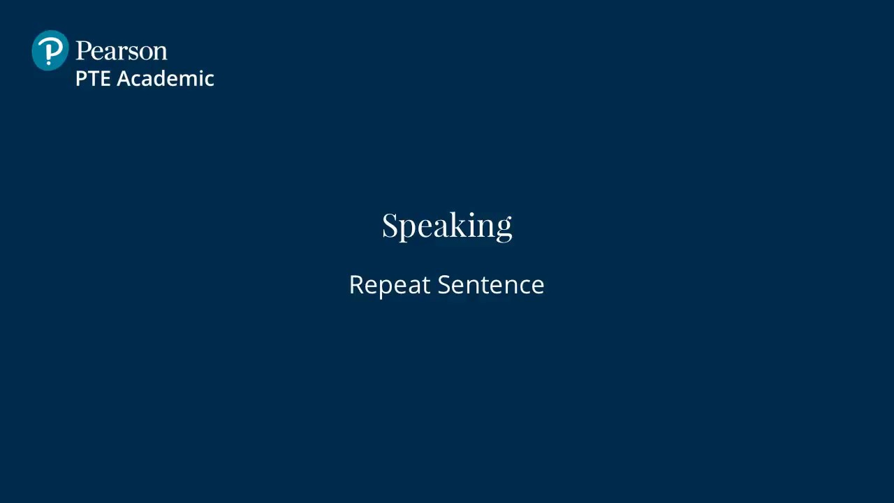 Repeat Sentence - English Speaking & Writing Test | PTE Academic