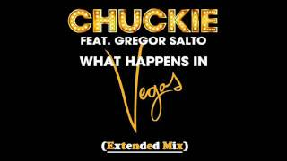 What happens in Vegas - Chuckie & Gregor Salto (Extended Mix)