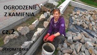 HIT - OGRODZENIE Z KAMIENIA - kobiecymi rękami ;) cz.2