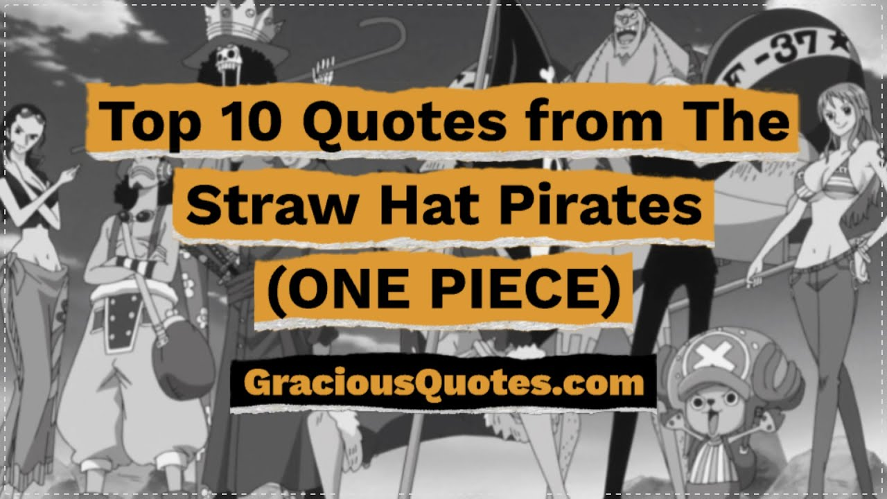 Luffy quotes from the anime one piece. 146 Most Memorable One Piece Quotes Eiichiro Oda