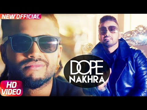 Dope Nakhra (Full Video) Sam Sandhu Feat Sukhe Muzical Doctorz & & AB Rockstar | Speed Records