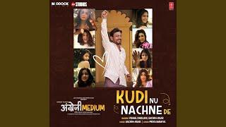 "Kudi Nu Nachne De (From ""Angrezi Medium"")"