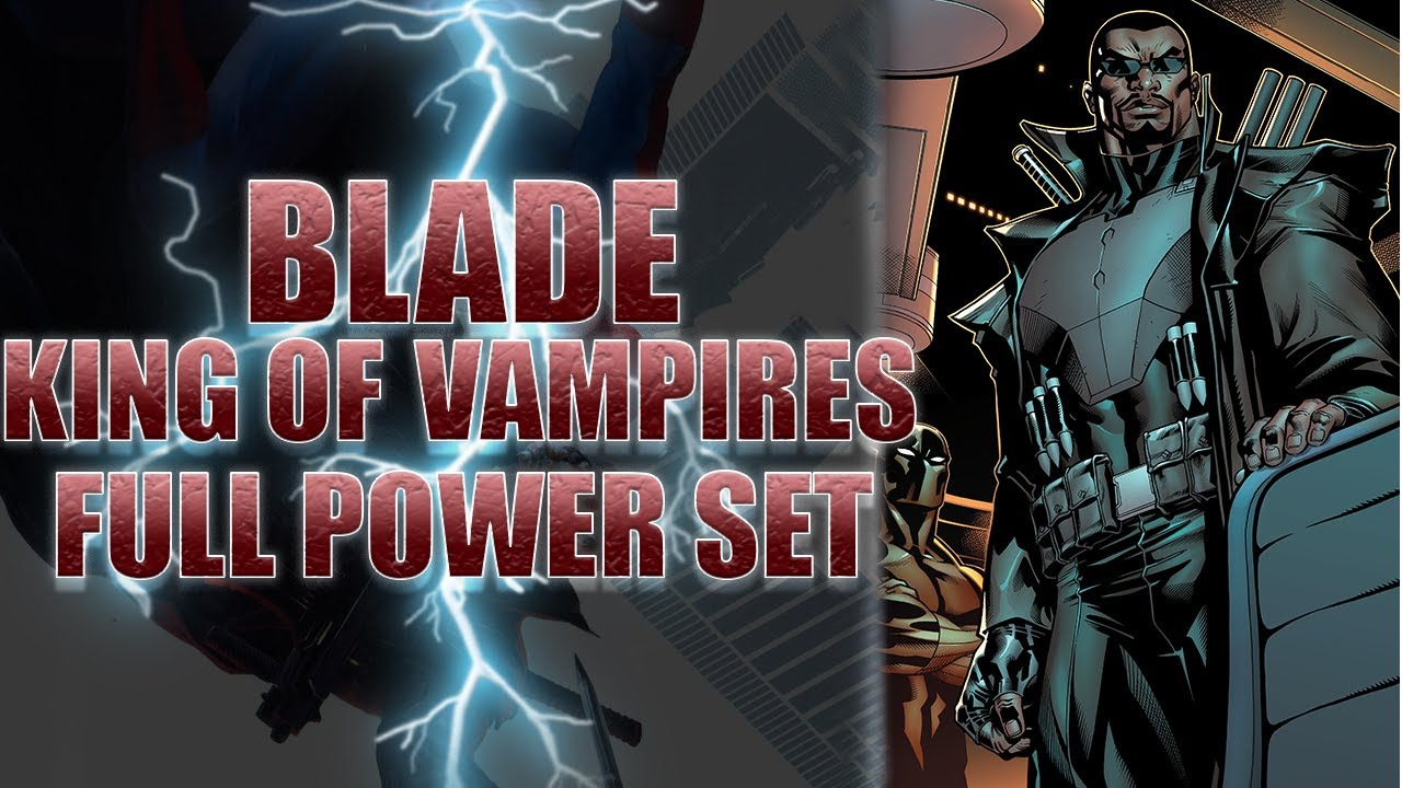 Blade's Powers as The King of Vampires