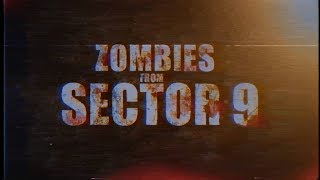 Zombies From Sector 9 FULL TRAILER
