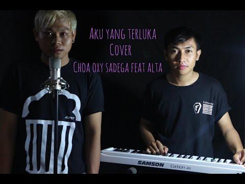 AKU YANG TERLUKA -Republik Cover Choa Oxy Sadega Feat Alta