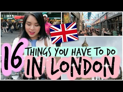 16 Things You Have to do in LONDON!