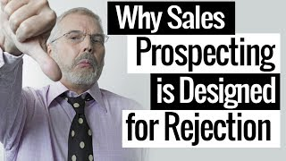 Why Sales Prospecting is Designed for Rejection (Alt. Lead Generation Techniques)
