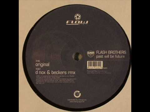 Flash Brothers - Past Will Be Future (D-Nox & Beckers Remix)