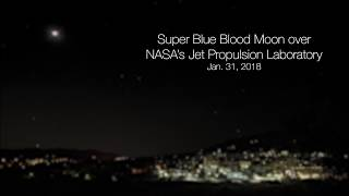 Super Blue Blood Moon over NASA-JPL  (Time Lapse) thumbnail