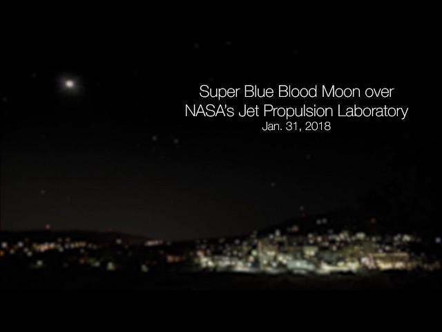 Super Blue Blood Moon over NASA-JPL  (Time Lapse)