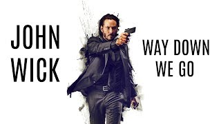 John Wick Kaleo Way Down We Go