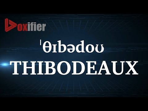 How to Pronunce Thibodeaux in English - Voxifier.com