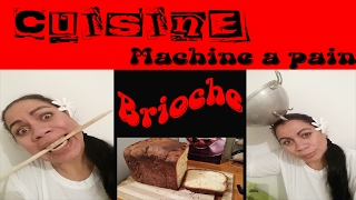 CUISINE #2 : Machine a pain :Brioche harris