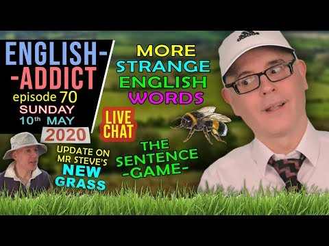 Learn English LIVE / English Addict - 70 / Sunday 10th May 2020 / Strange words / With Mr Duncan