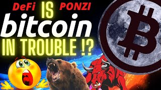 TROUBLE FOR BITCOIN !?! DeFi = PONZI !? BTC Crypto charts price prediction, analysis, news, trading