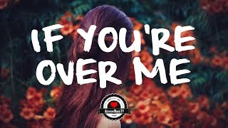 Years & Years - If You're Over Me (Lyrics) | NOTD Remix