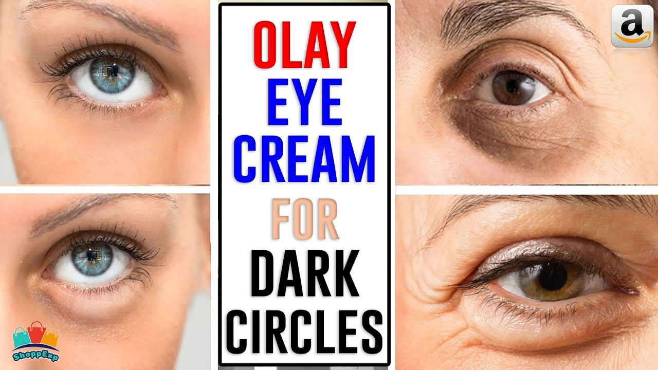 Top 5 Best Olay Eye Cream For Dark Circles 2020 Youtube