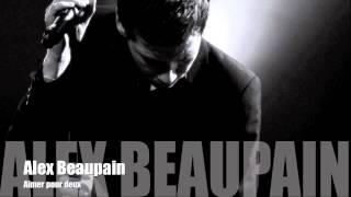 Alex Beaupain - Aimer pour deux
