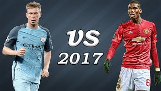 Paul Pogba vs Kevin De Bruyne ● Skills/Goals/Assists ● 2017