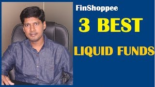 Three Best Liquid funds | Top three Liquid funds for 2019