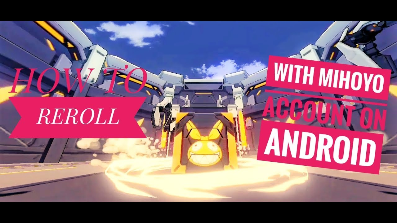 Honkai Impact 3 - How to reroll with Mihoyo acc (Android)